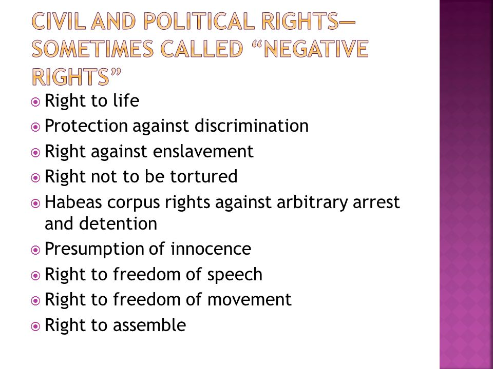 Civil and political rights—sometimes called negative rights
