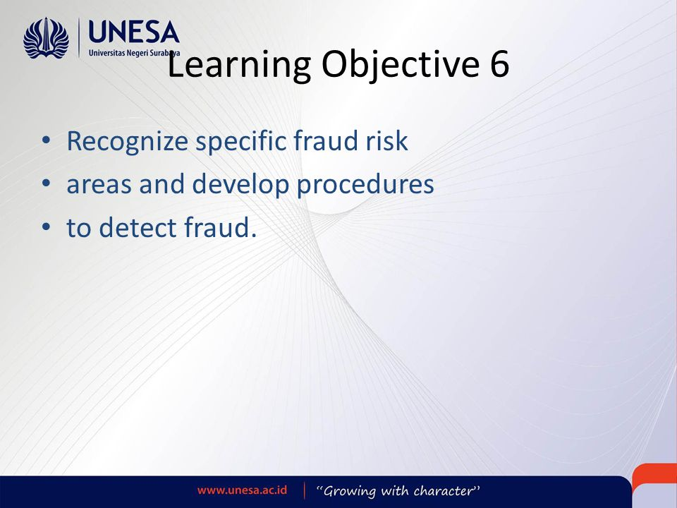 Learning Objective 6 Recognize specific fraud risk