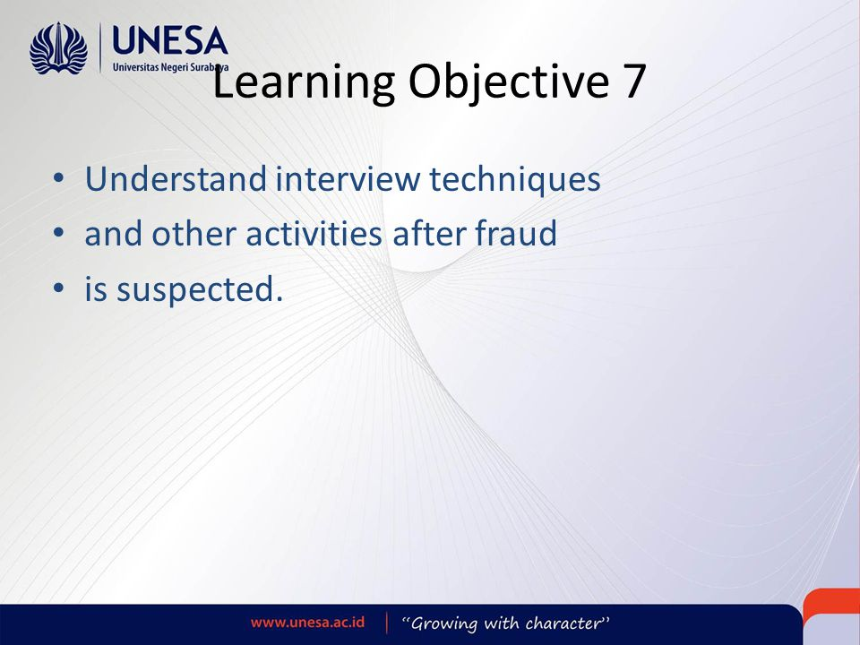 Learning Objective 7 Understand interview techniques