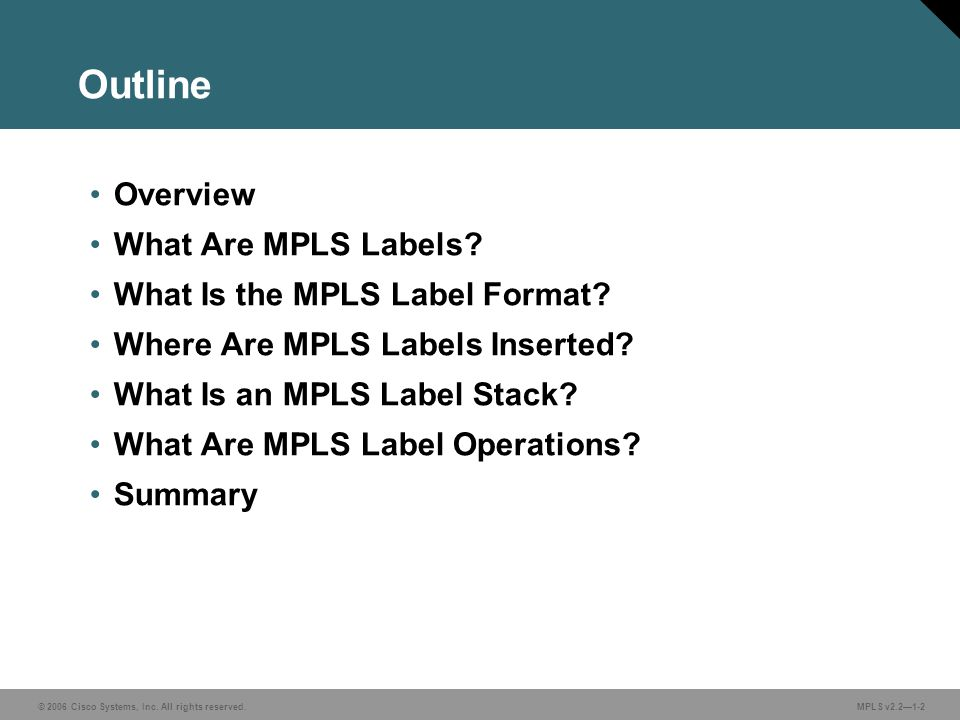 Outline Overview What Are MPLS Labels What Is the MPLS Label Format