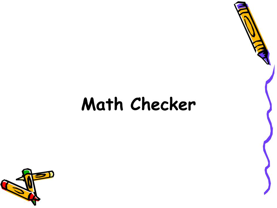 Math Checker. - ppt video online download