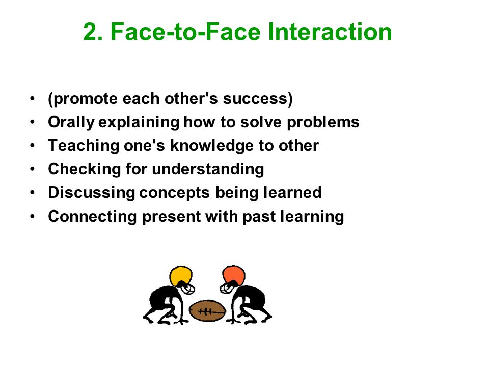 2. Face-to-Face Interaction