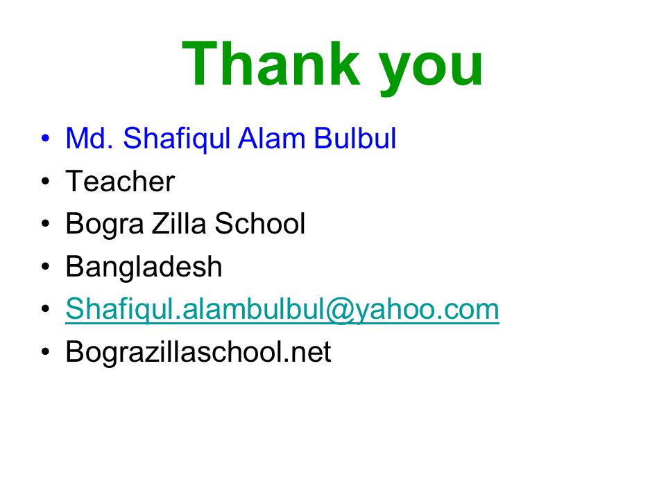 Thank you Md. Shafiqul Alam Bulbul Teacher Bogra Zilla School
