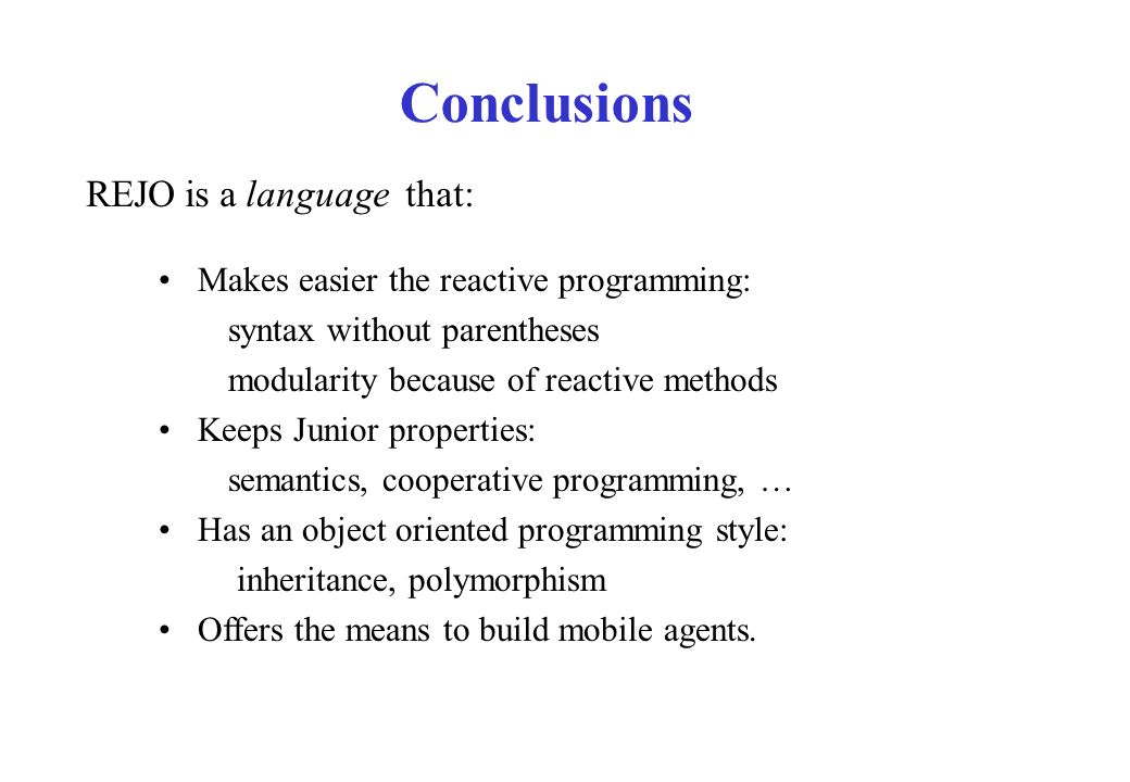 Conclusions REJO is a language that: