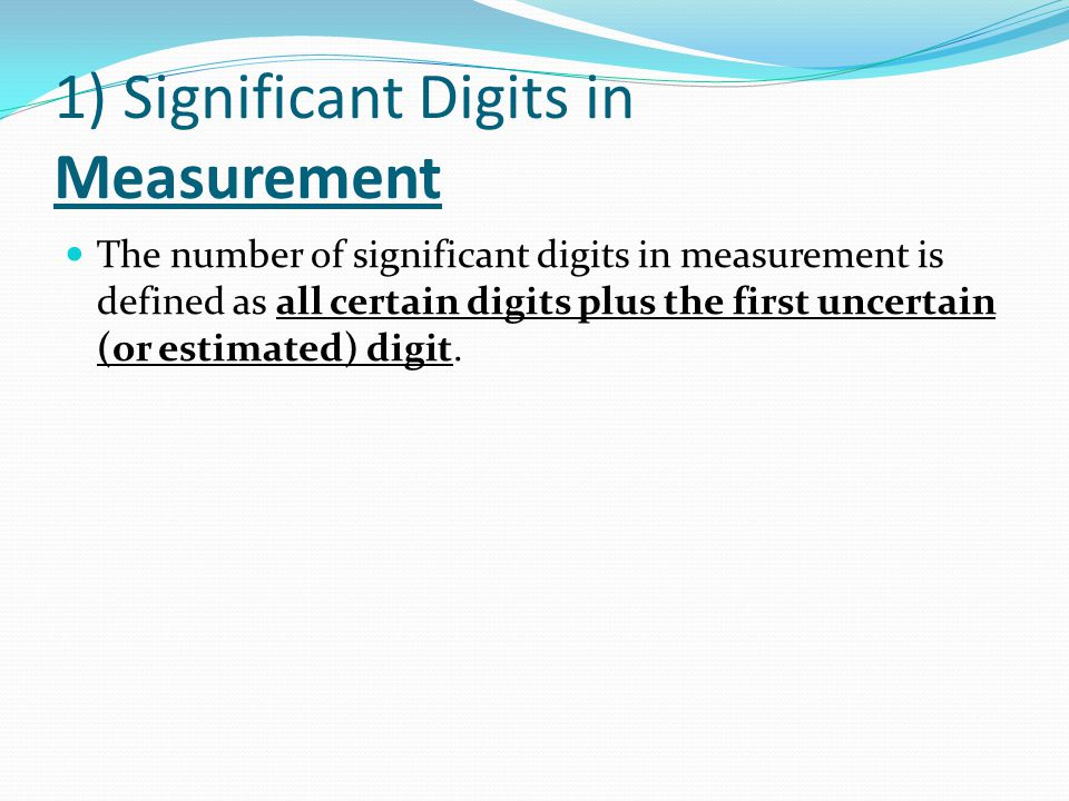 1) Significant Digits in Measurement