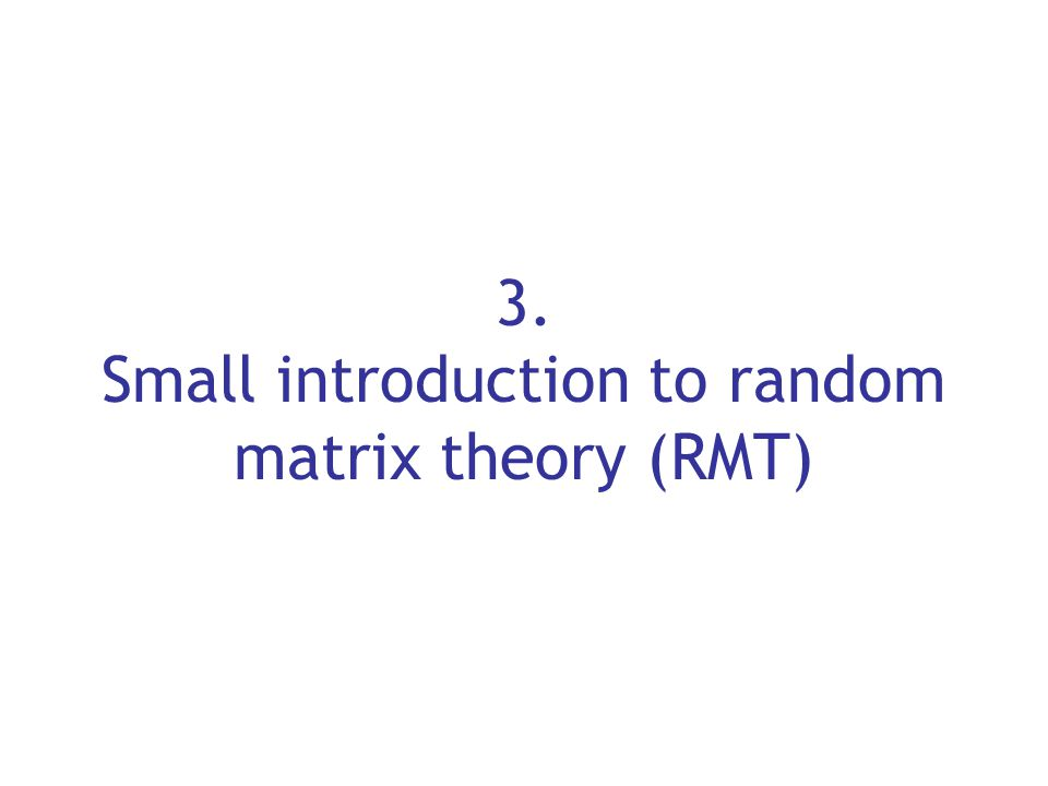 3. Small introduction to random matrix theory (RMT)