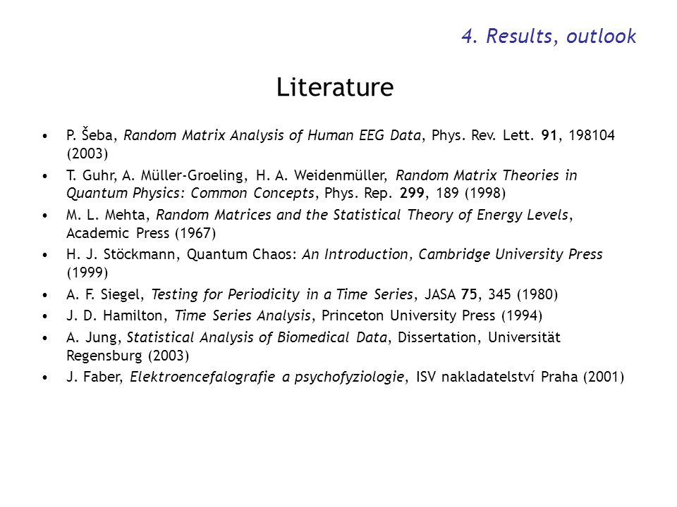 Literature 4. Results, outlook