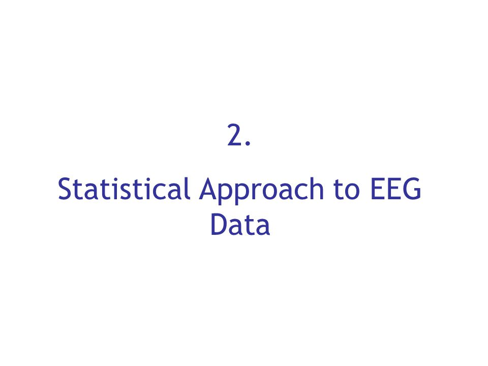 Statistical Approach to EEG Data