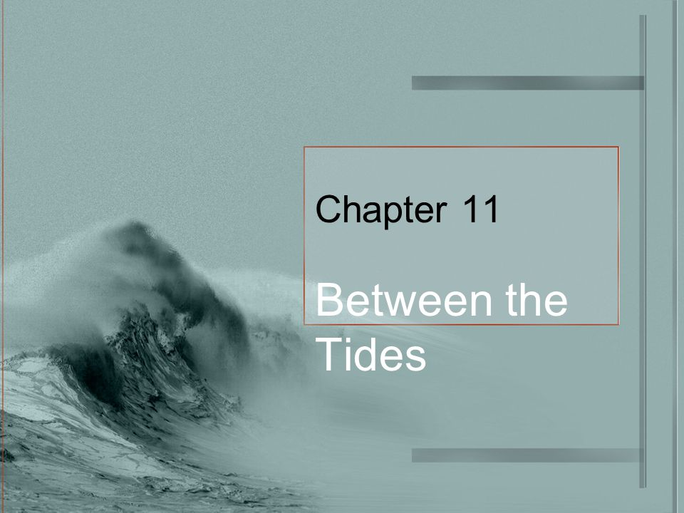 Chapter 11 between the tides ppt video online download 1 chapter 11 between the tides sciox Image collections
