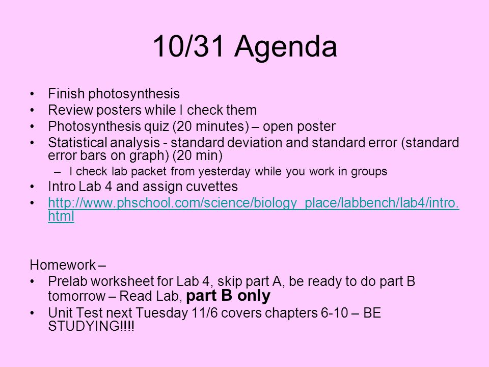 10/31 Agenda Finish photosynthesis Review posters while I check them