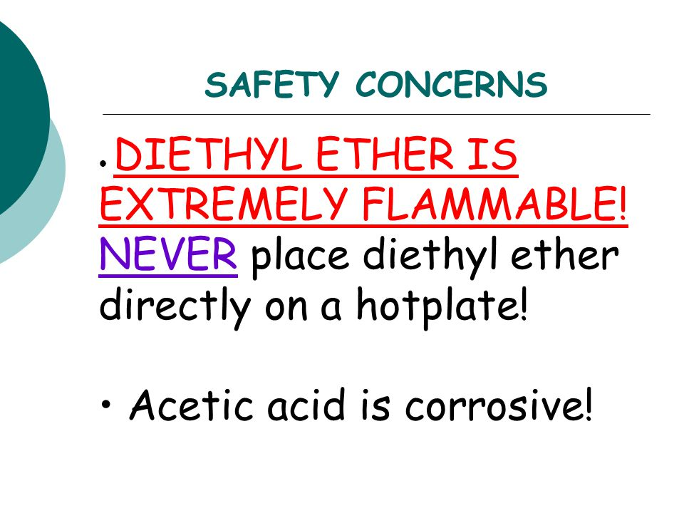 Acetic acid is corrosive!
