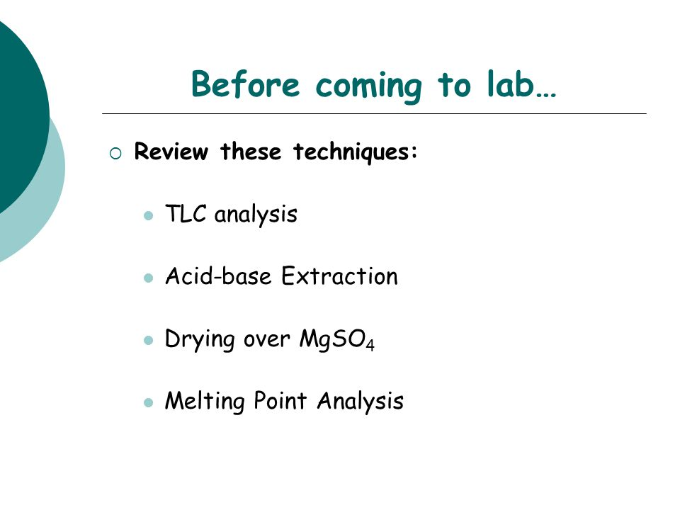 Before coming to lab… Review these techniques: TLC analysis