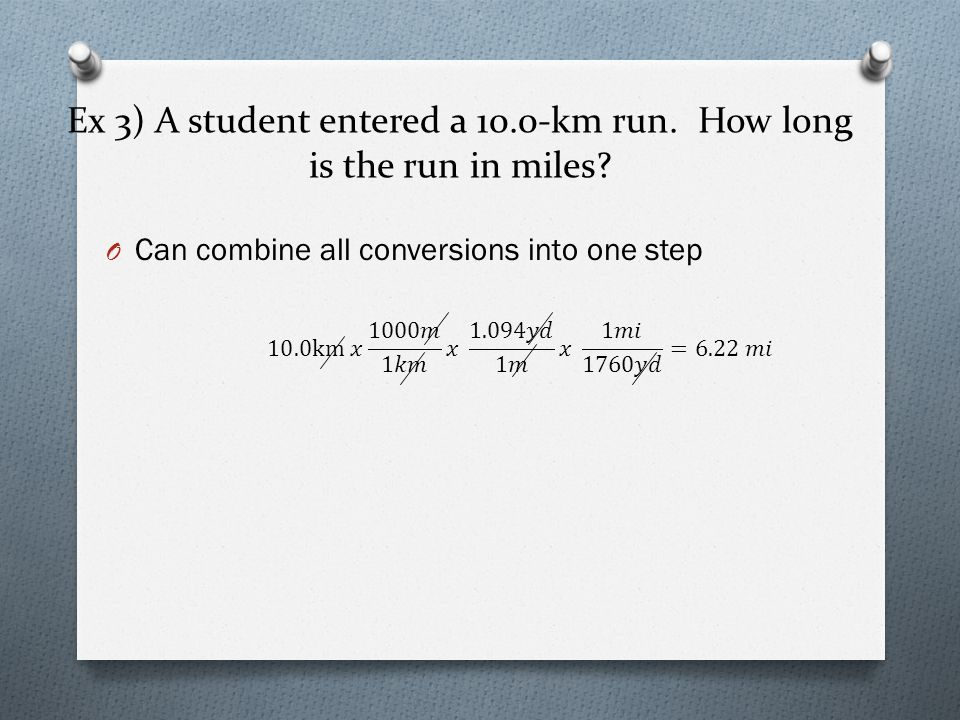 Ex 3) A student entered a 10.0-km run. How long is the run in miles
