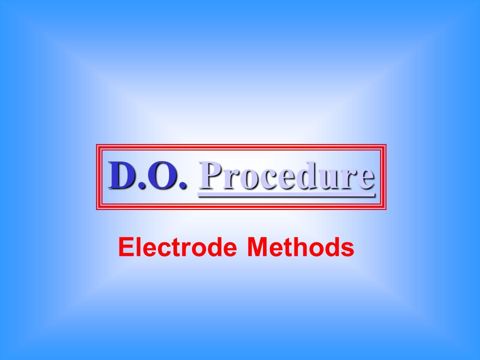 D.O. Procedure Electrode Methods