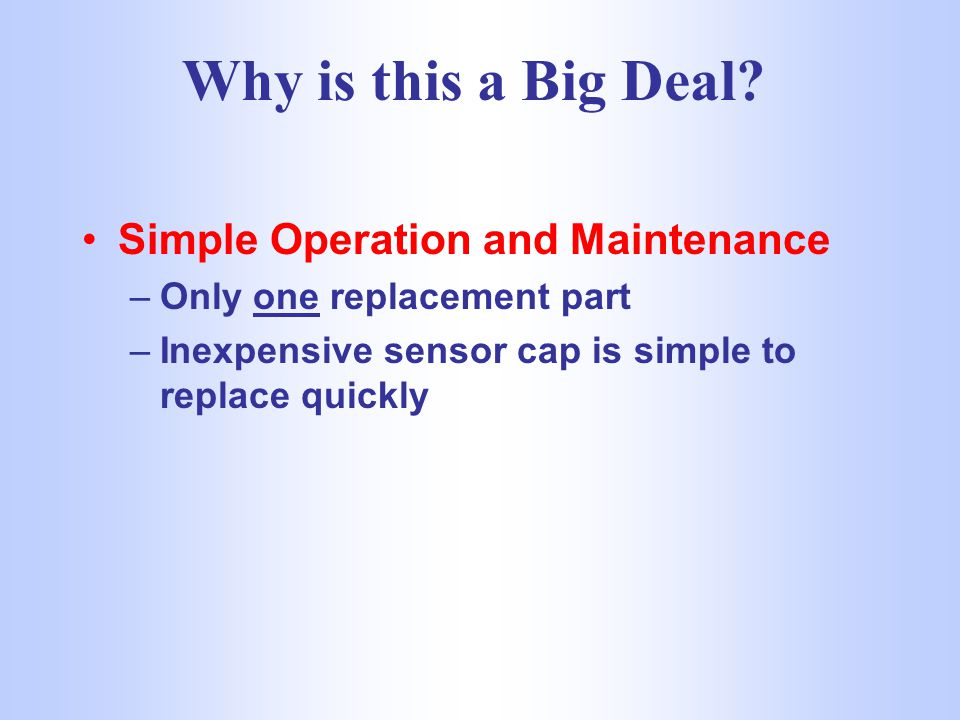 Why is this a Big Deal Simple Operation and Maintenance