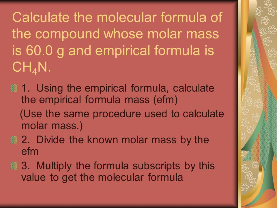 Calculate the molecular formula of the compound whose molar mass is 60