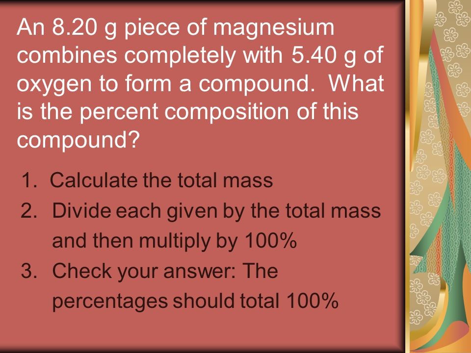 An g piece of magnesium combines completely with 5
