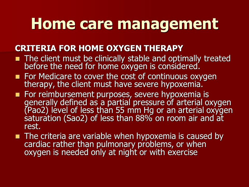 Home care management CRITERIA FOR HOME OXYGEN THERAPY