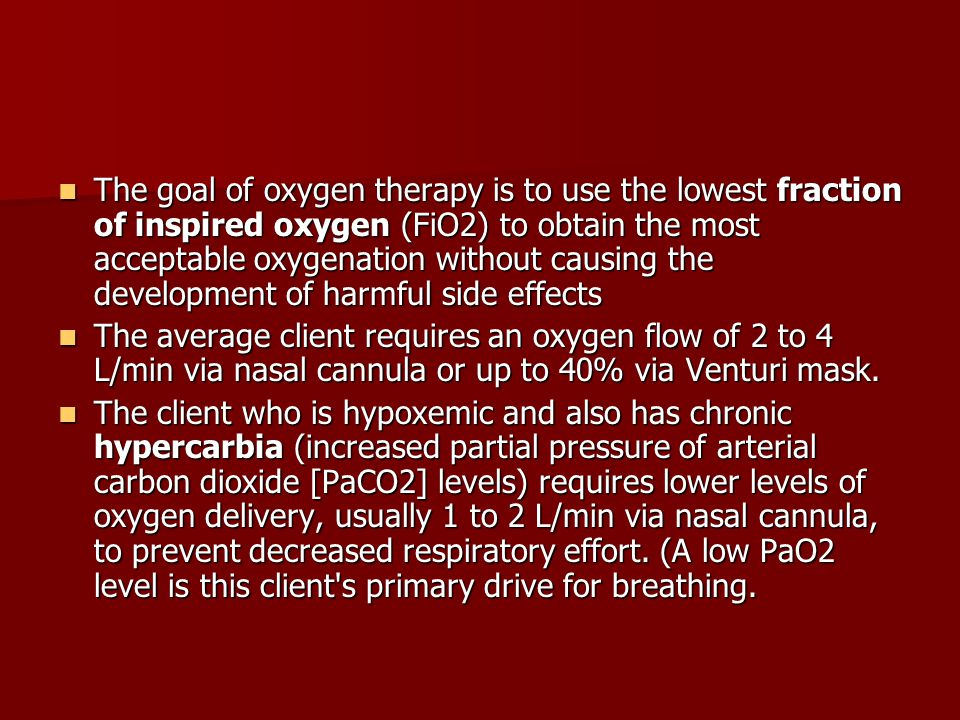 The goal of oxygen therapy is to use the lowest fraction of inspired oxygen (FiO2) to obtain the most acceptable oxygenation without causing the development of harmful side effects
