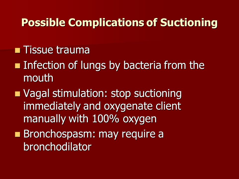 Possible Complications of Suctioning
