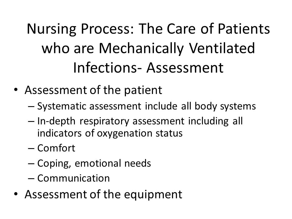 Nursing Process: The Care of Patients who are Mechanically Ventilated Infections- Assessment
