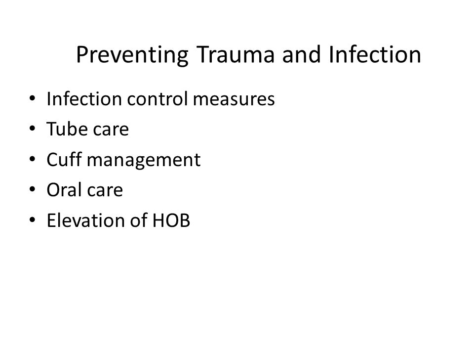 Preventing Trauma and Infection