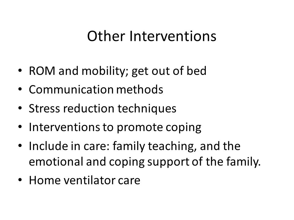 Other Interventions ROM and mobility; get out of bed