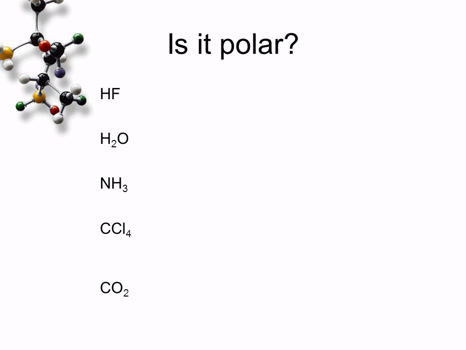 Is it polar HF H2O NH3 CCl4 CO2
