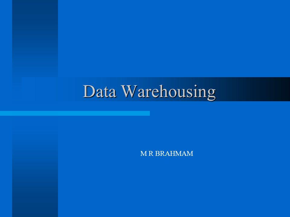 Data Warehousing M R BRAHMAM