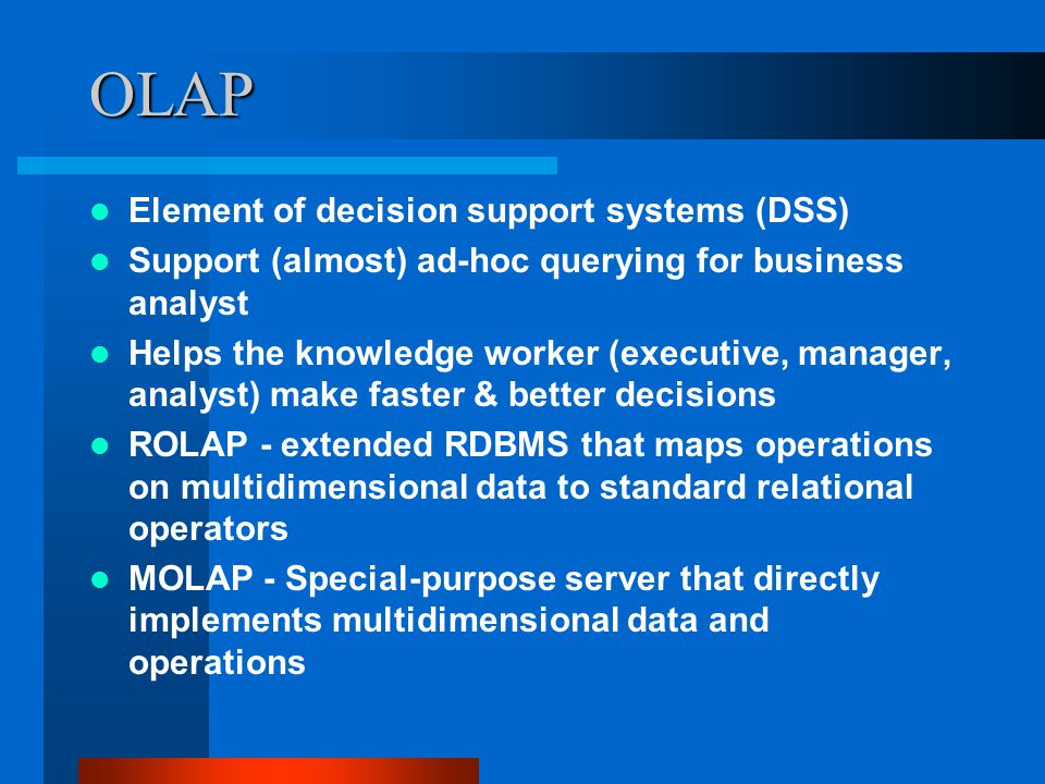 OLAP Element of decision support systems (DSS)
