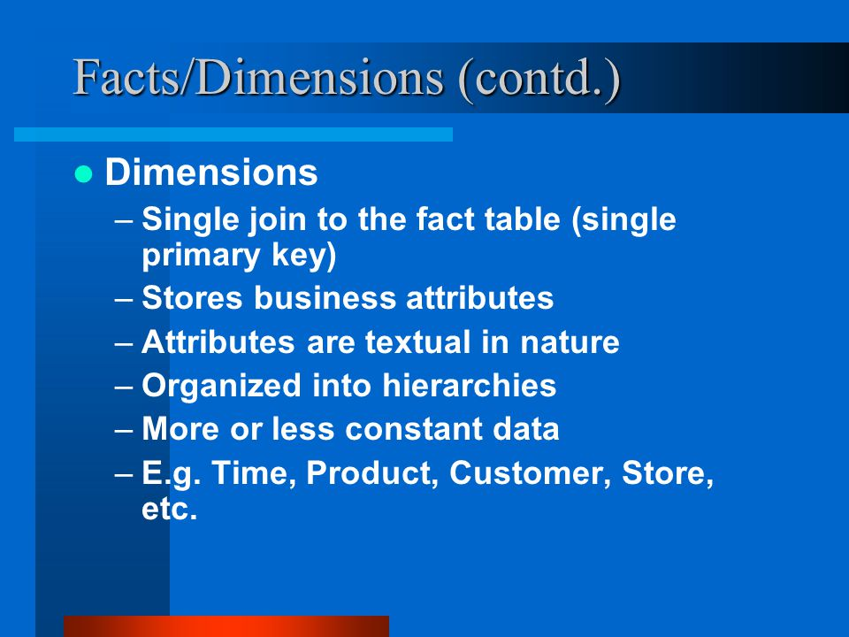 Facts/Dimensions (contd.)