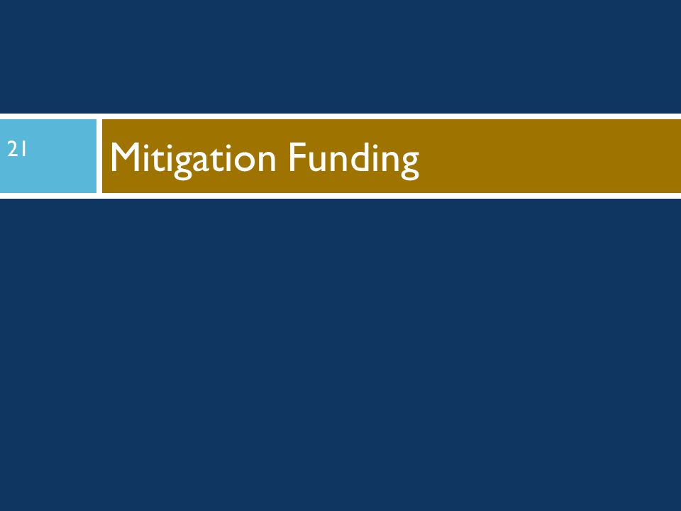 Mitigation Funding Josh will present this section until the community profile