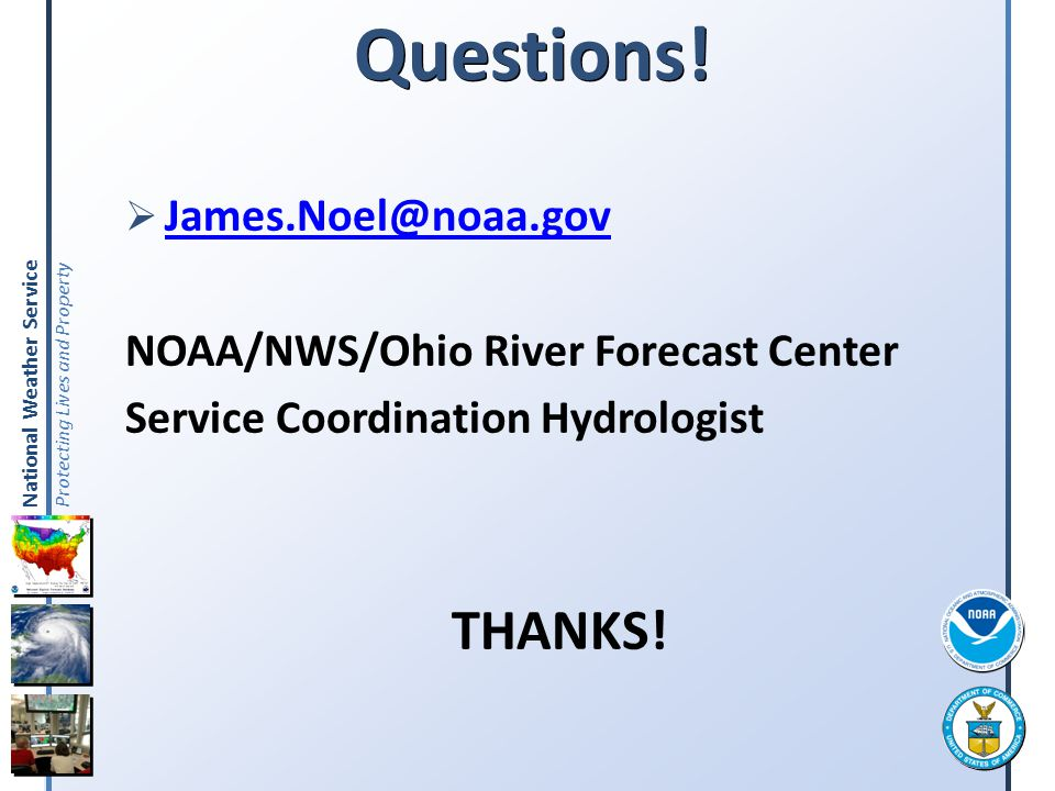 Questions! NOAA/NWS/Ohio River Forecast Center