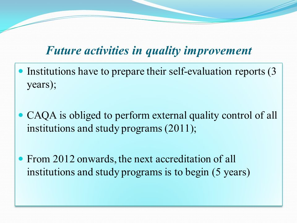 Future activities in quality improvement
