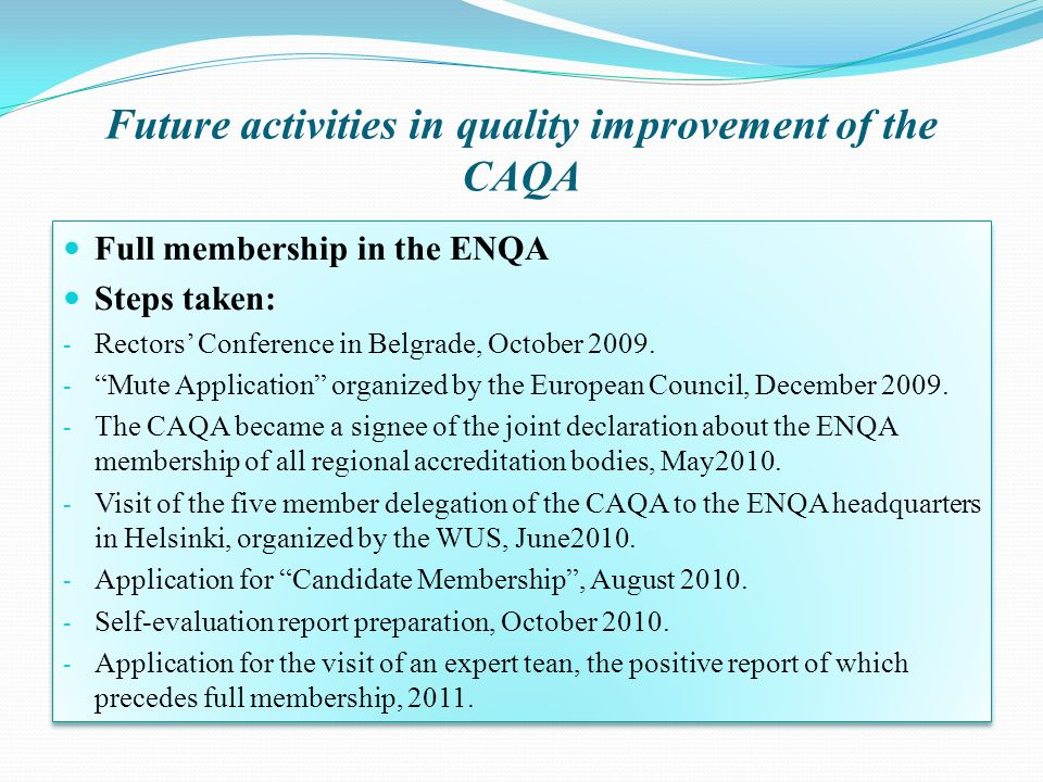 Future activities in quality improvement of the CAQA