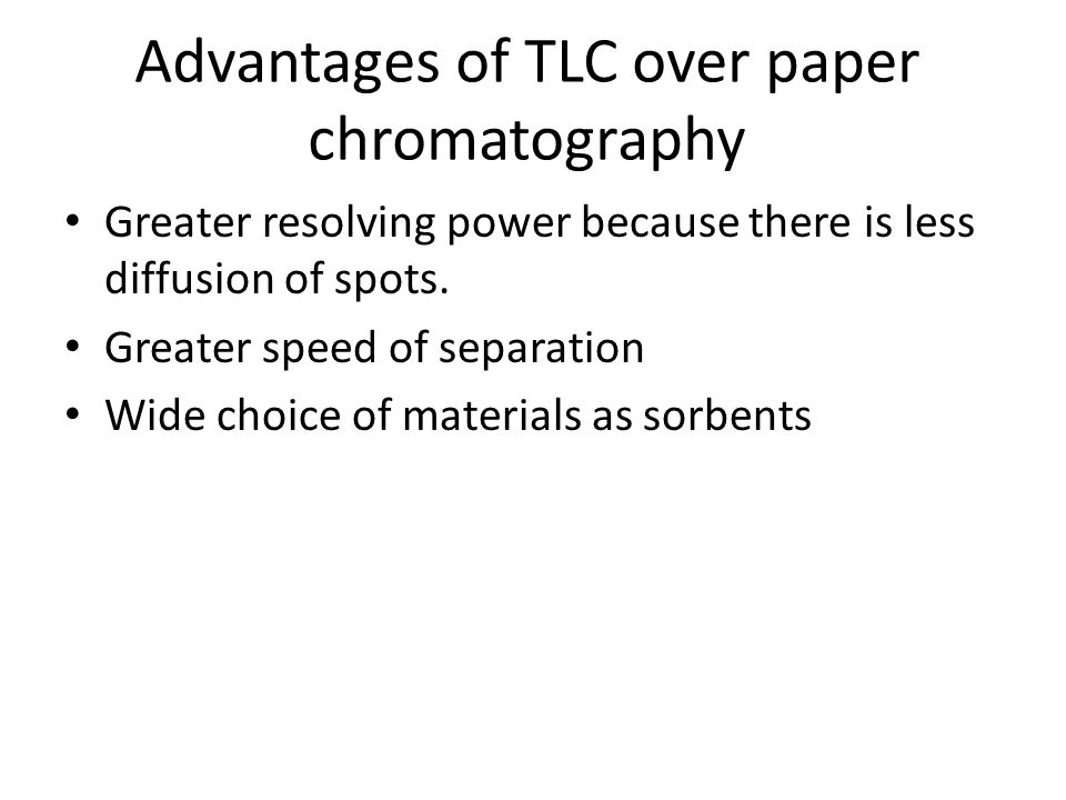 Advantages of TLC over paper chromatography