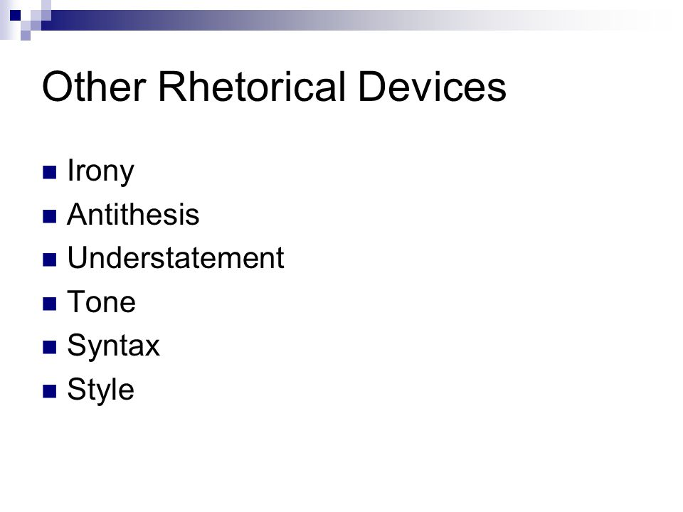 """antithesis rhetorical strategy 13 responses to """"50 rhetorical devices for rational writing"""" rebecca on march 08, 2011 11:08 am thank you for providing a great list thebluebird11 on march 08, 2011 1:51 pm."""