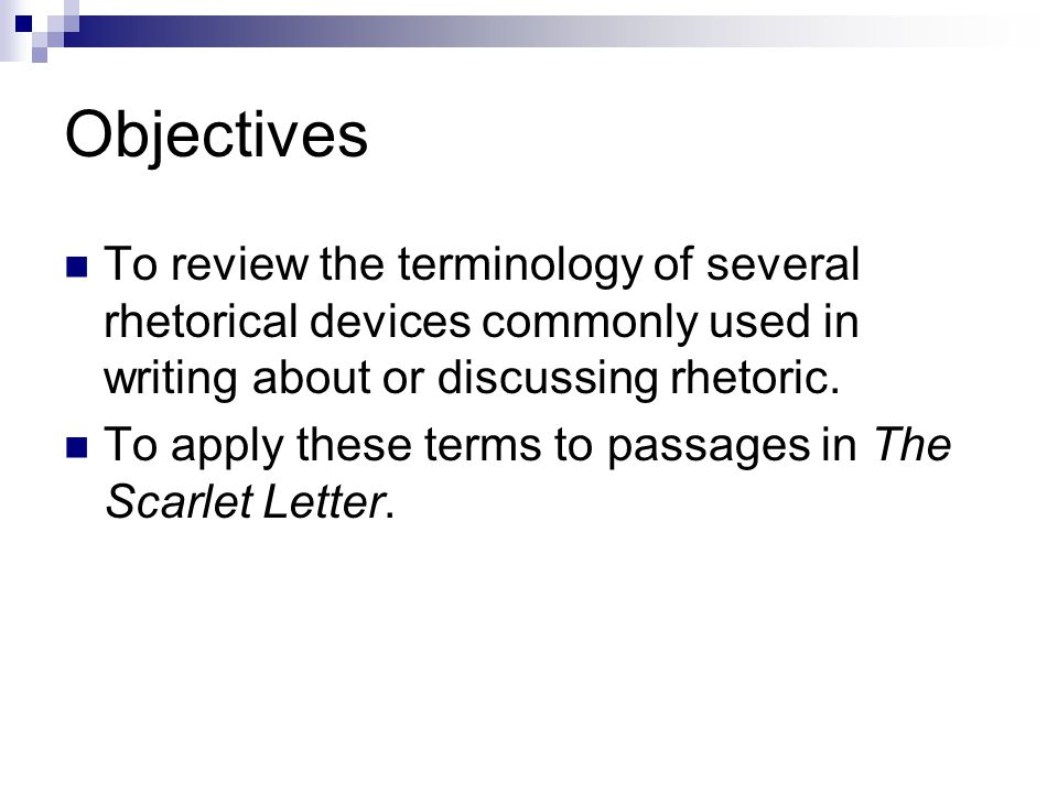 rhetorical devices the scarlet letter ppt video online  objectives to review the terminology of several rhetorical devices commonly used in writing about or discussing