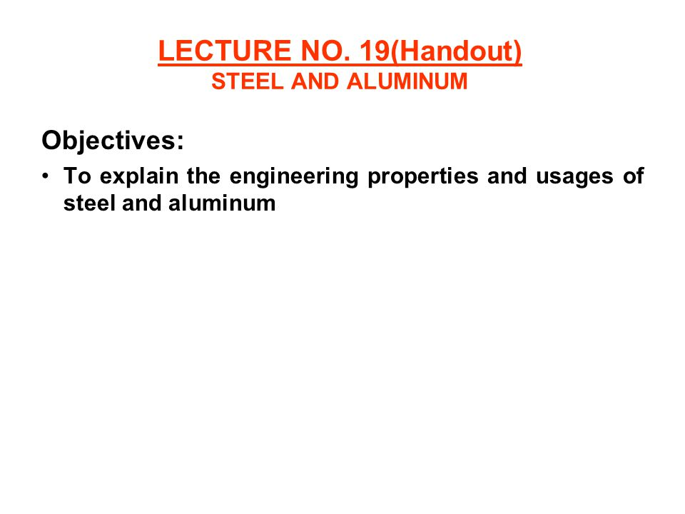LECTURE NO  19(Handout) STEEL AND ALUMINUM