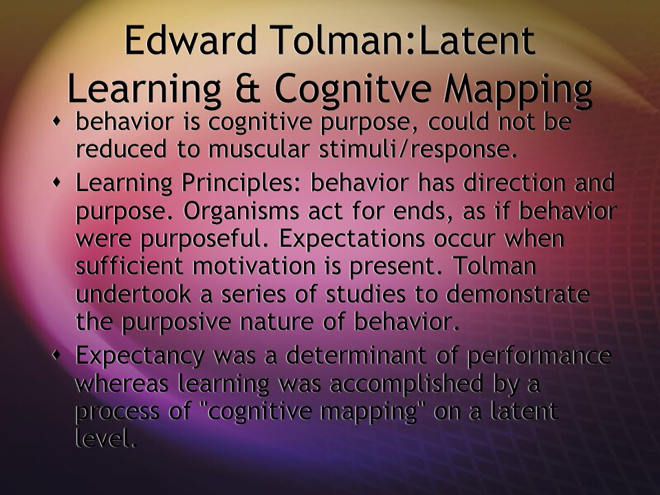 Edward Tolman:Latent Learning & Cognitve Mapping