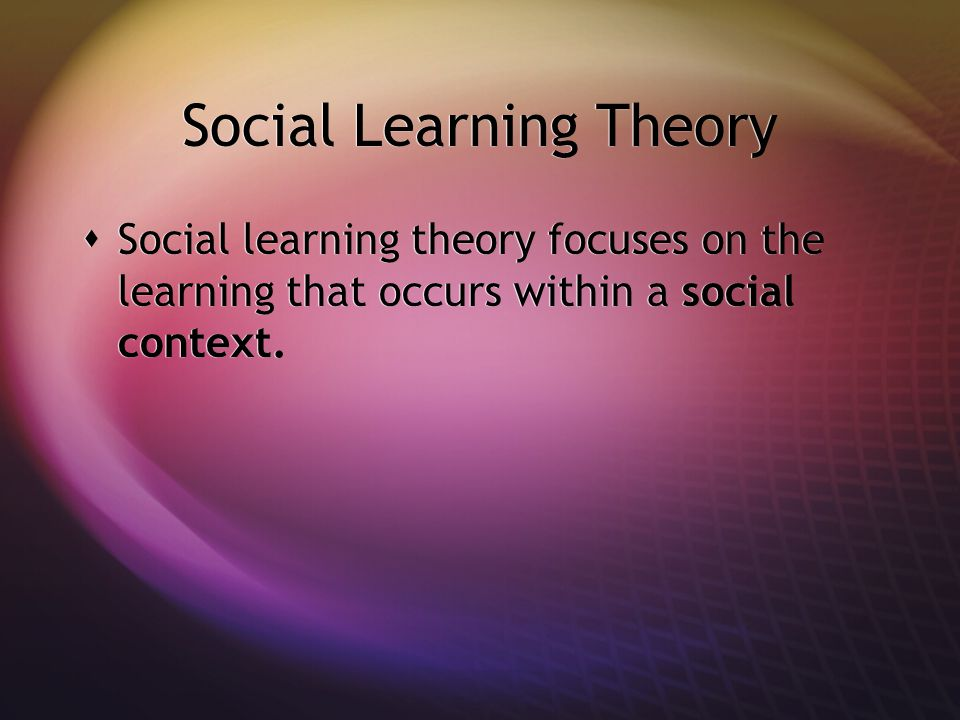 an analysis of the social learning theory and the social context Social learning theory considers the formation of one's identity to be a learned response to social stimuli it emphasizes the societal context of socialization.