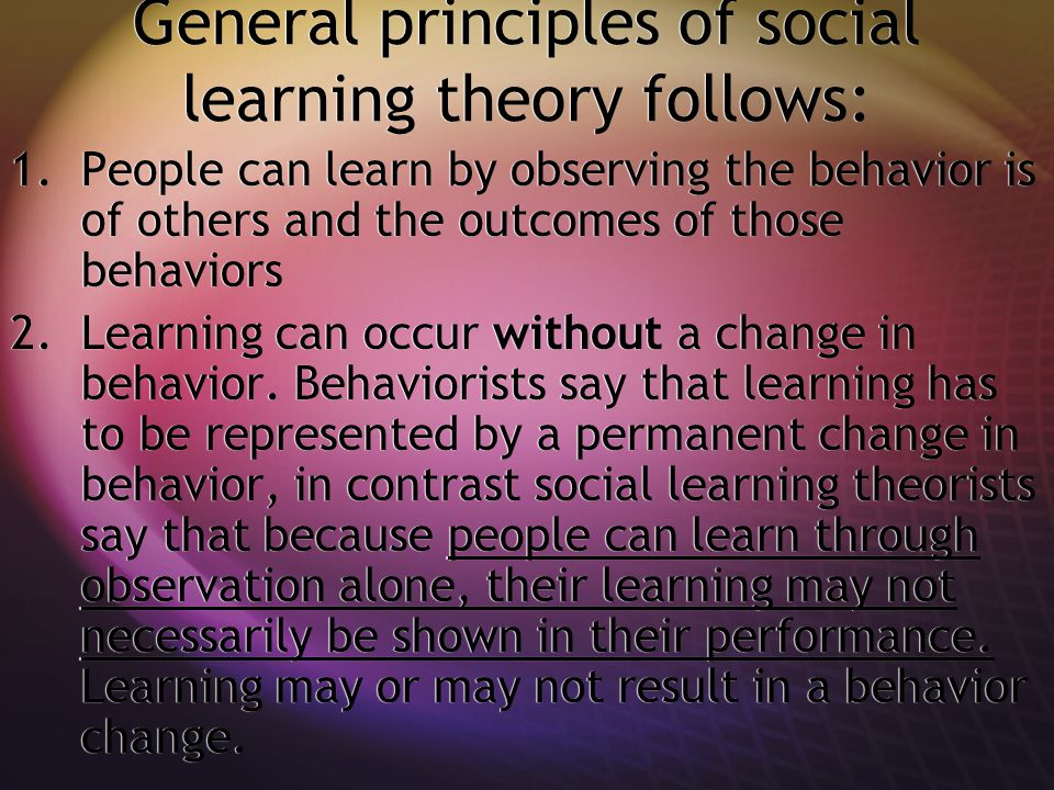 General principles of social learning theory follows: