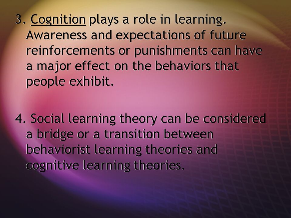 3. Cognition plays a role in learning