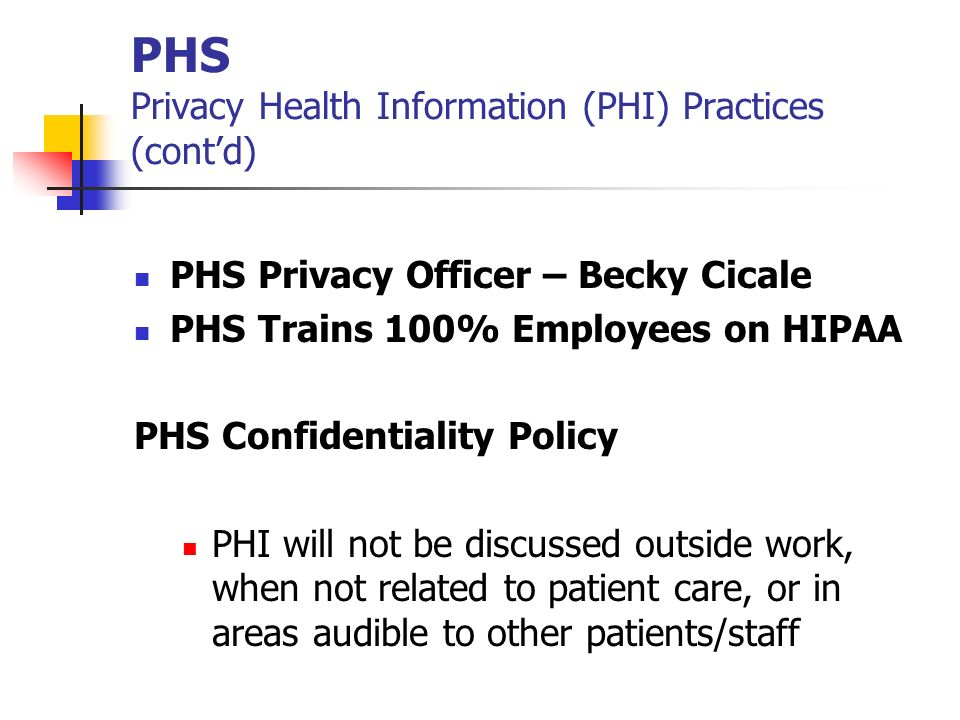 PHS Privacy Health Information (PHI) Practices (cont'd)