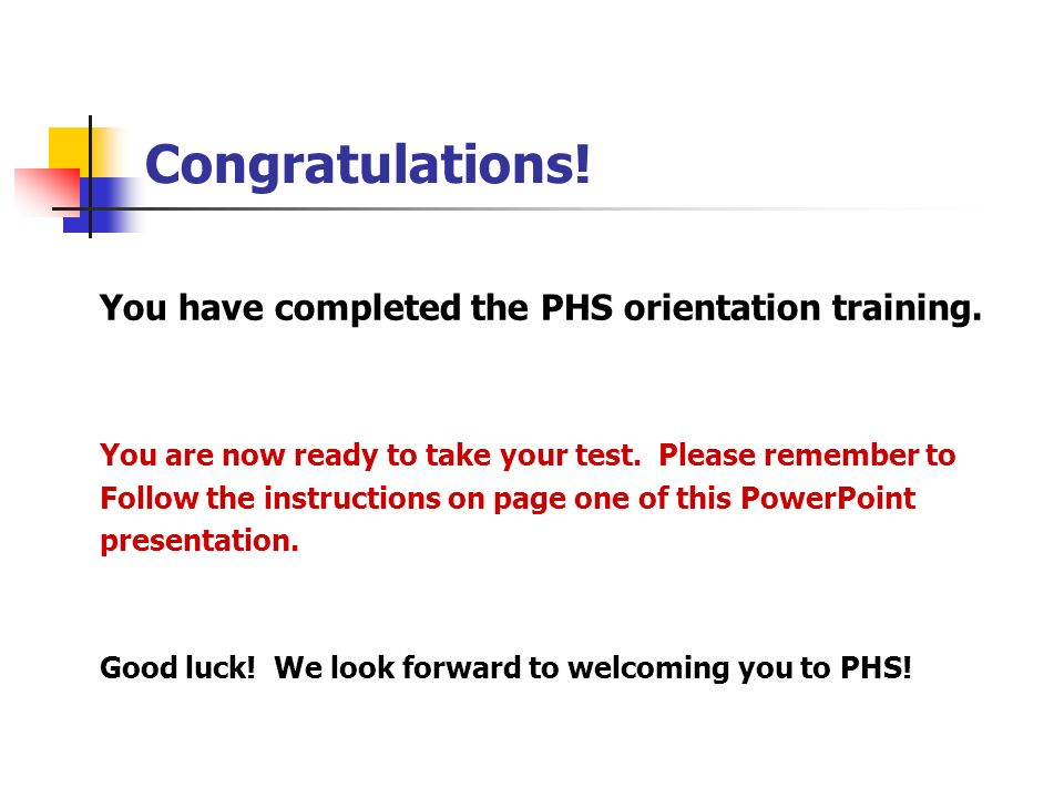 Congratulations! You have completed the PHS orientation training.