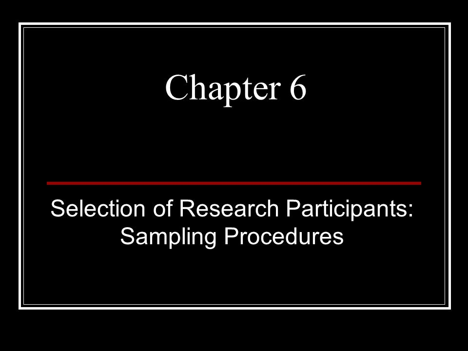 Selection of Research Participants: Sampling Procedures