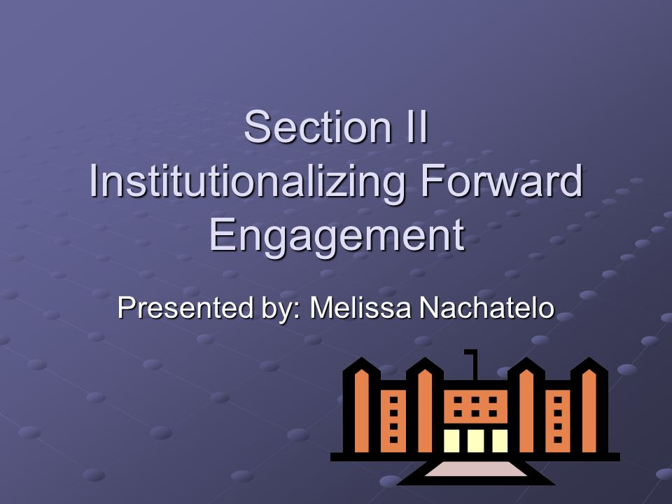 Section II Institutionalizing Forward Engagement