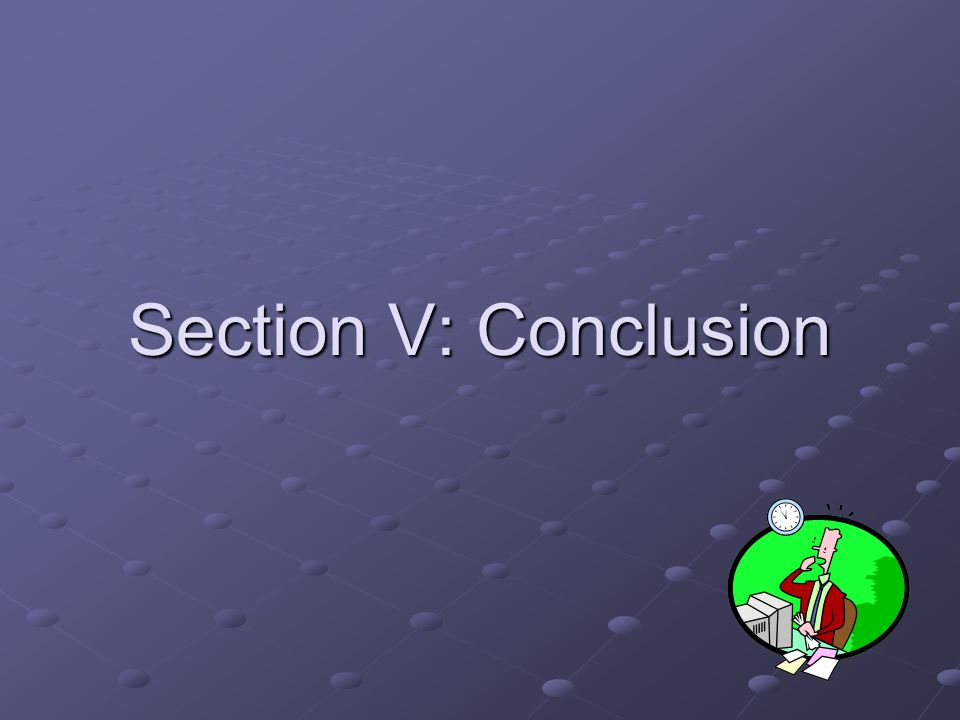 Section V: Conclusion