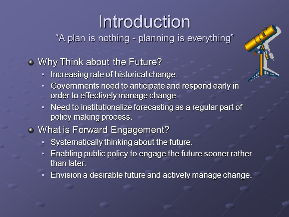 Introduction A plan is nothing - planning is everything