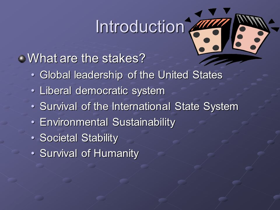Introduction What are the stakes